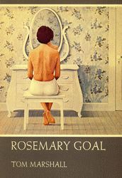 Cover of 'Rosemary Goal' by Tom Marshall